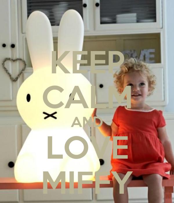 KEEP CALM AND LOVE MIFFY