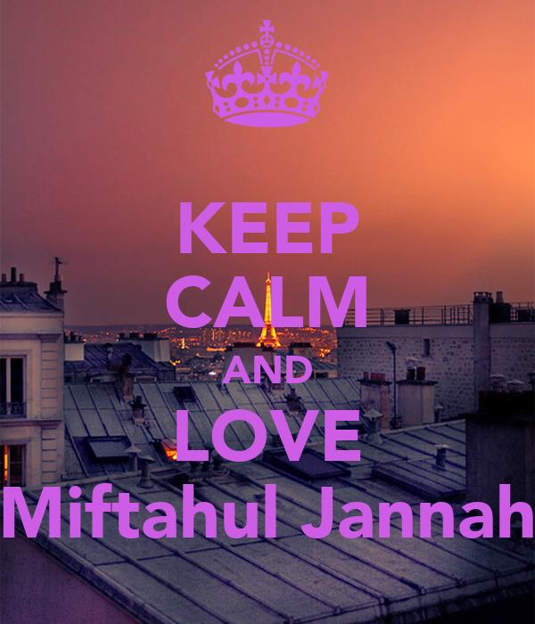 KEEP CALM AND LOVE Miftahul Jannah