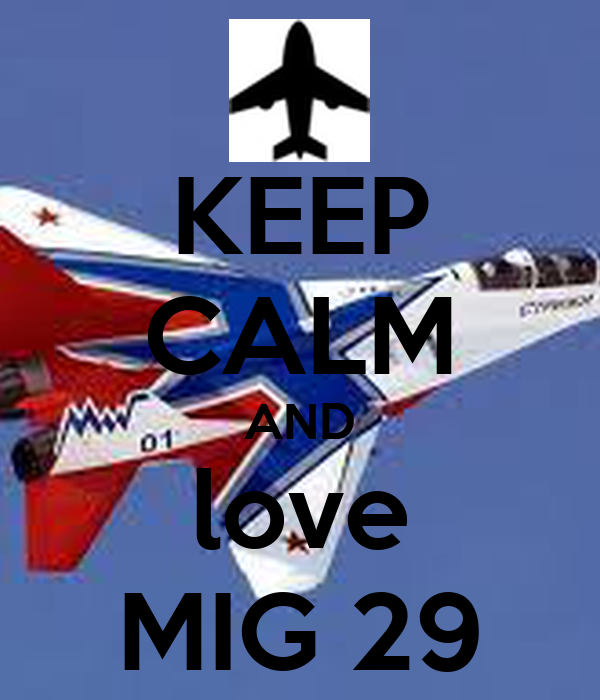 KEEP CALM AND love MIG 29