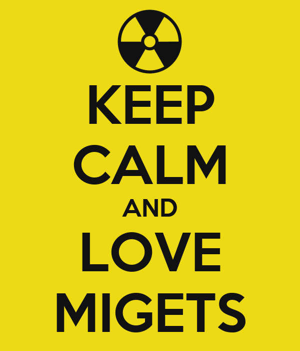 KEEP CALM AND LOVE MIGETS