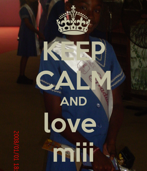 KEEP CALM AND love  miii