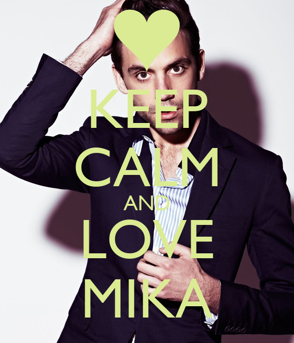 KEEP CALM AND LOVE MIKA