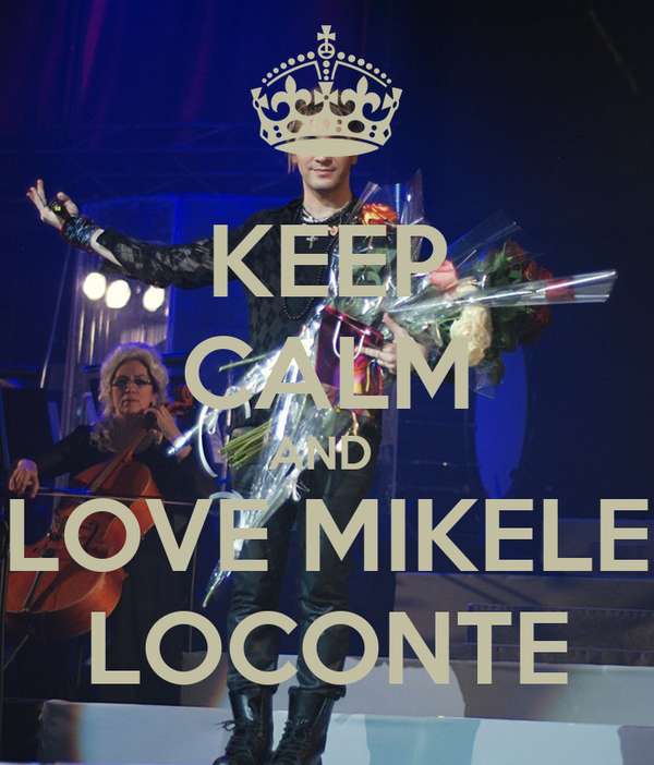 KEEP CALM AND  LOVE MIKELE LOCONTE