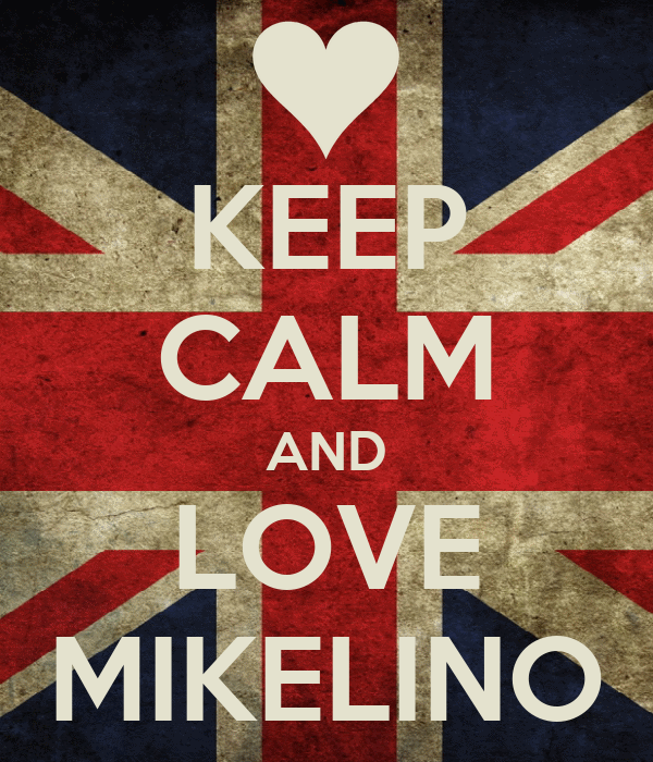 KEEP CALM AND LOVE MIKELINO