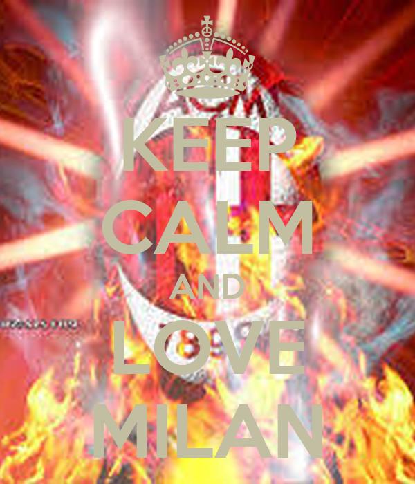 KEEP CALM AND LOVE MILAN