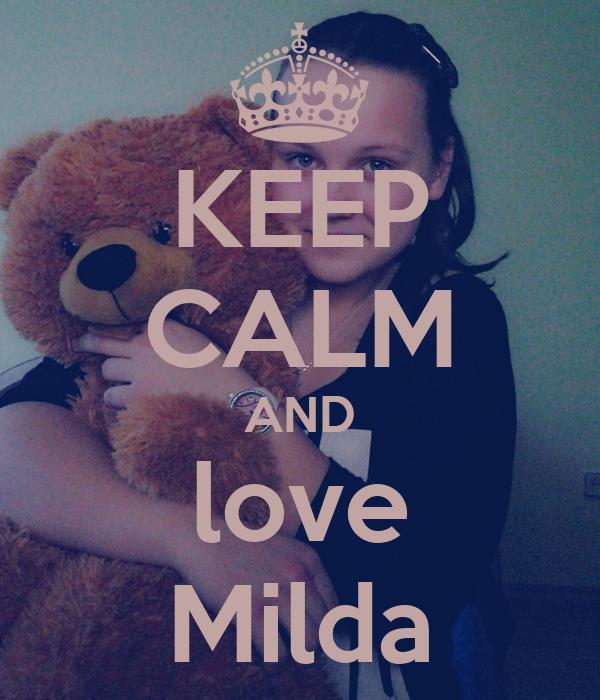 KEEP CALM AND love Milda