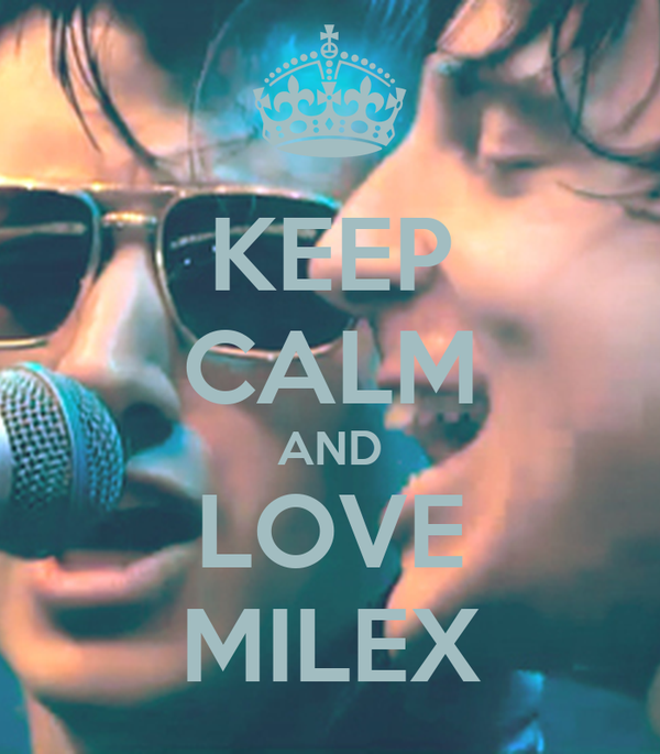 KEEP CALM AND LOVE MILEX