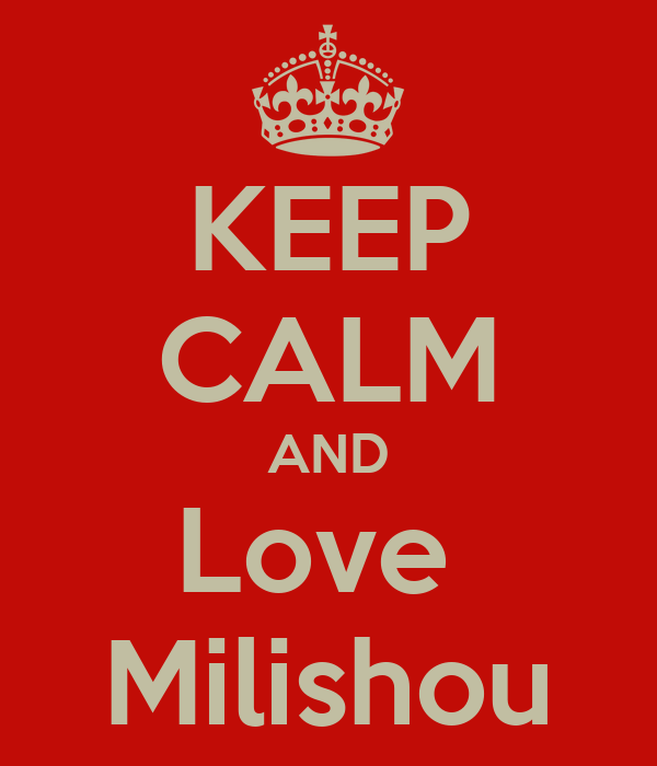 KEEP CALM AND Love  Milishou