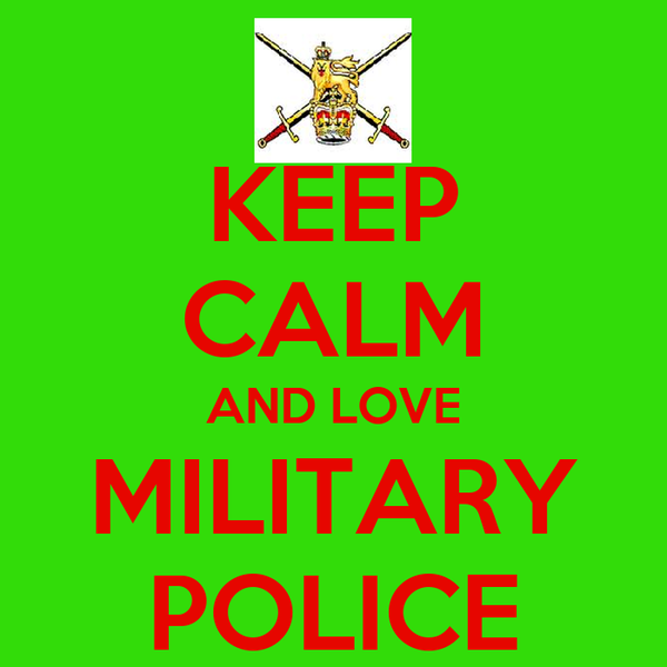 KEEP CALM AND LOVE MILITARY POLICE