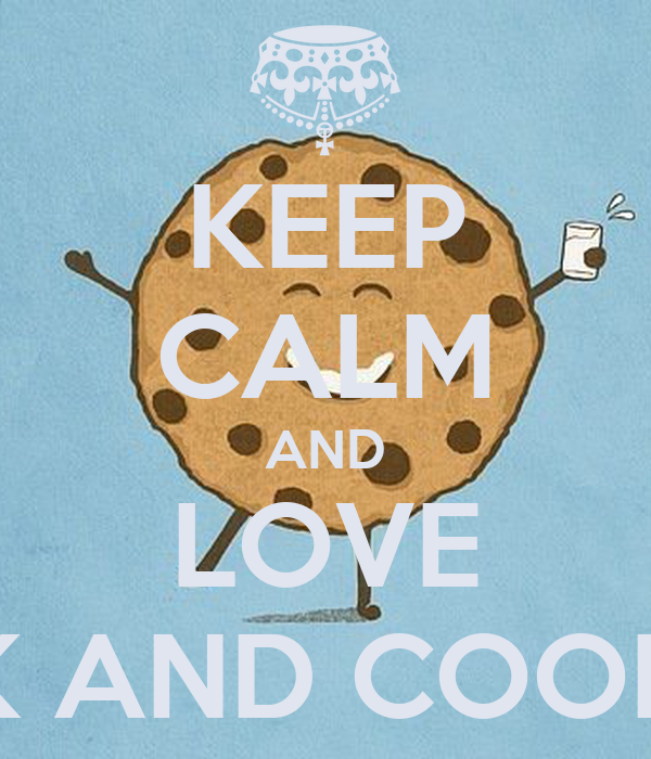 KEEP CALM AND LOVE MILK AND COOKIES