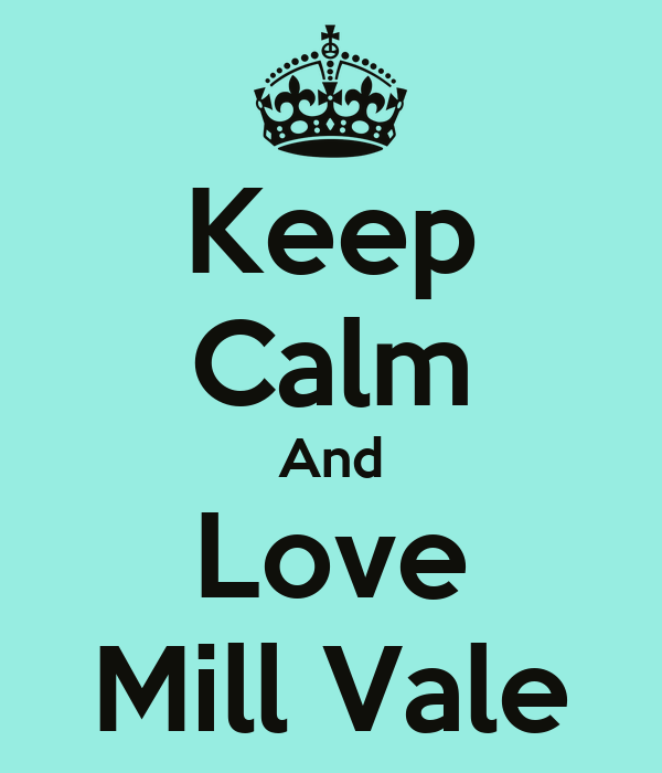 Keep Calm And Love Mill Vale