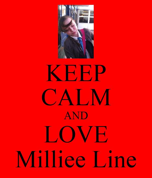 KEEP CALM AND LOVE Milliee Line