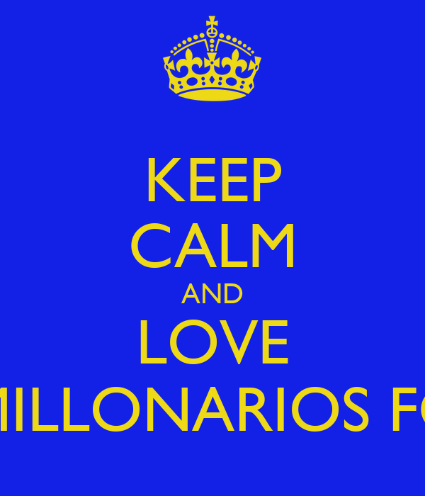 KEEP CALM AND LOVE MILLONARIOS FC