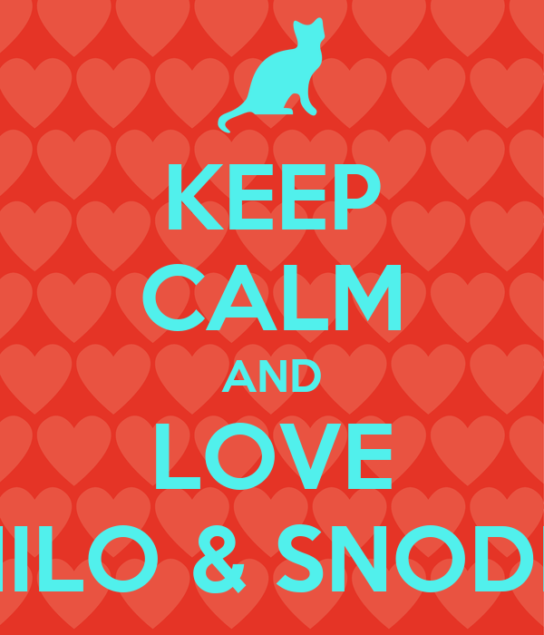KEEP CALM AND LOVE MILO & SNODIS