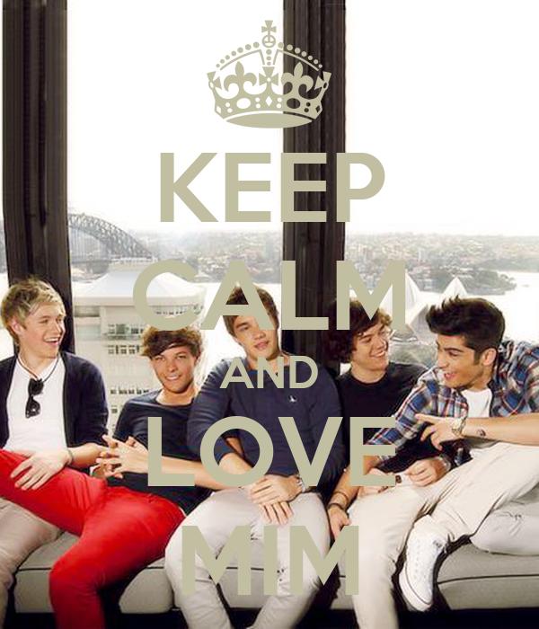 KEEP CALM AND LOVE MIM