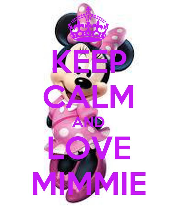 KEEP CALM AND LOVE MIMMIE