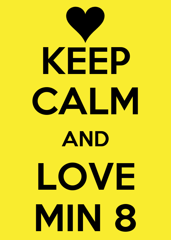 KEEP CALM AND LOVE MIN 8