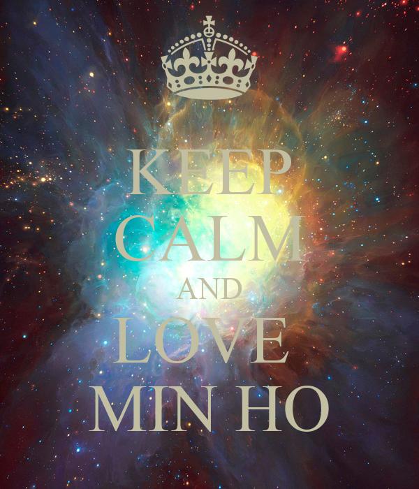 KEEP CALM AND LOVE  MIN HO