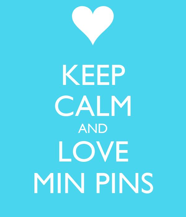 KEEP CALM AND LOVE MIN PINS