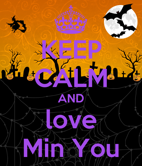 KEEP CALM AND love Min You