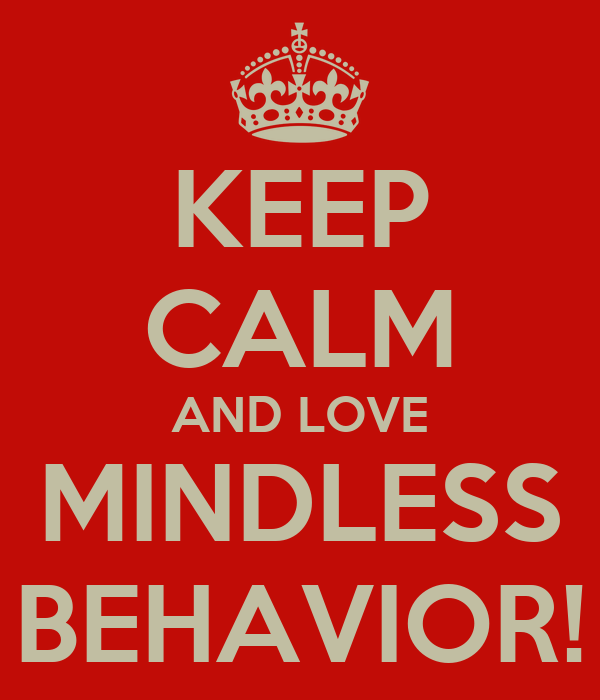 KEEP CALM AND LOVE MINDLESS BEHAVIOR!