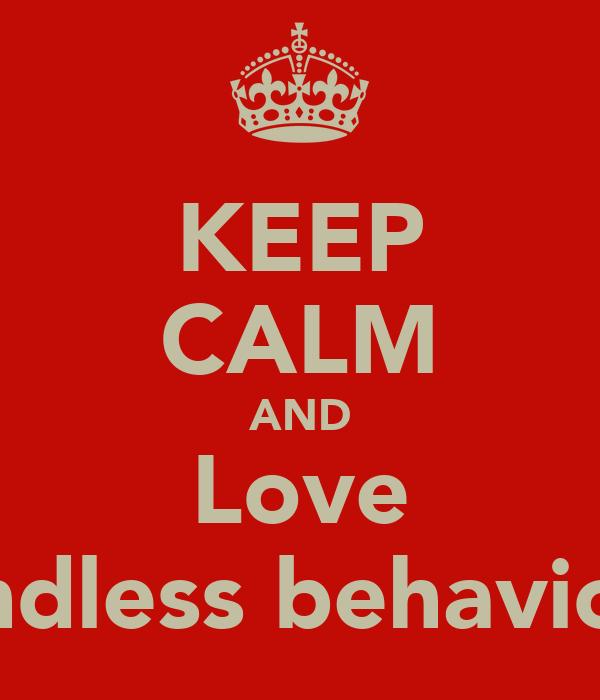 KEEP CALM AND Love Mindless behaviour