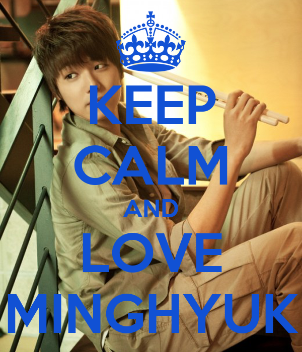 KEEP CALM AND LOVE MINGHYUK