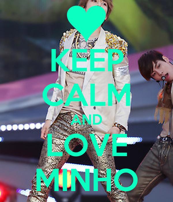 KEEP CALM AND LOVE MINHO