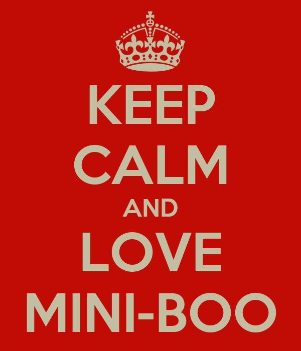 KEEP CALM AND LOVE MINI-BOO