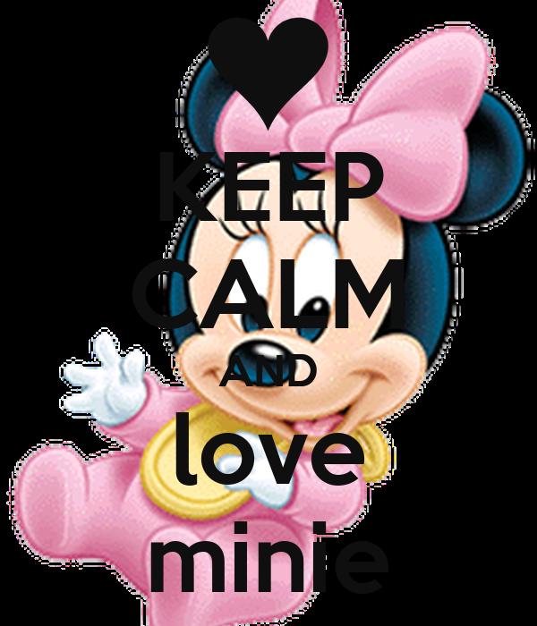 KEEP CALM AND love minie