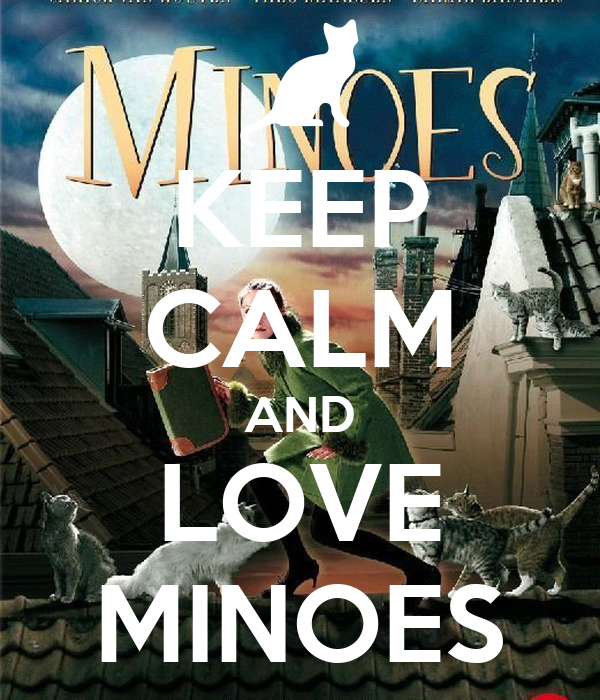 KEEP CALM AND LOVE MINOES