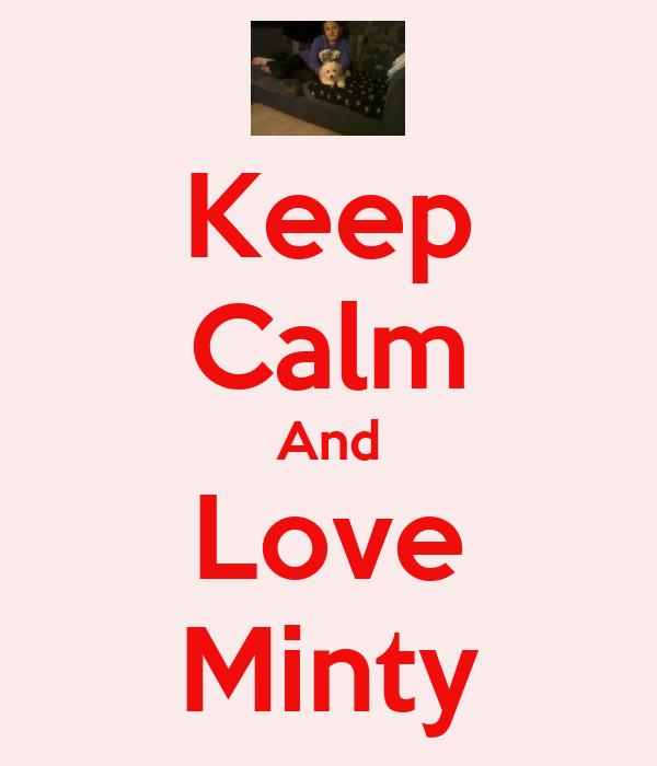 Keep Calm And Love Minty