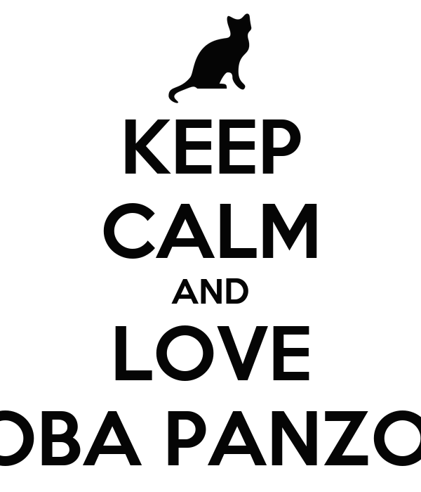 KEEP CALM AND LOVE MIOBA PANZONE