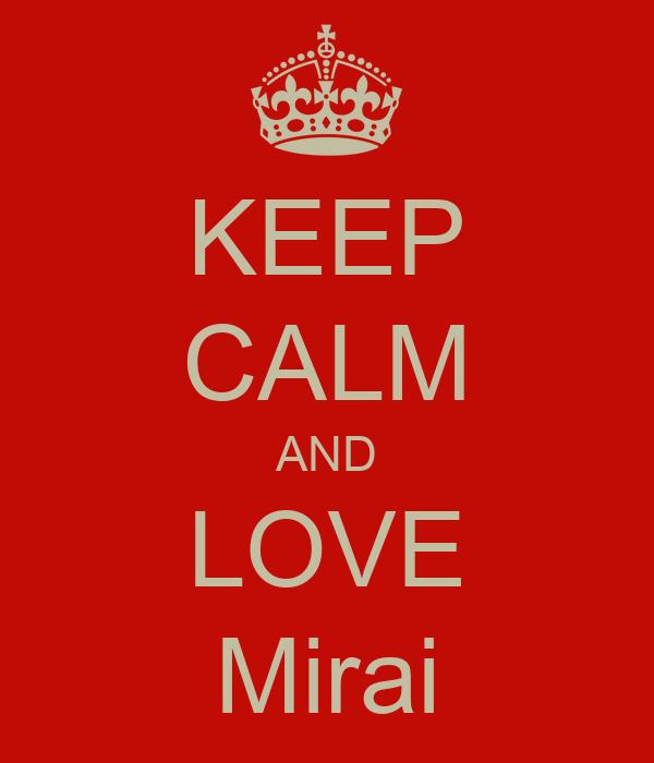 KEEP CALM AND LOVE Mirai