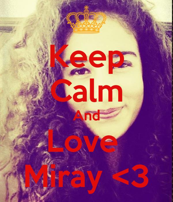 Keep Calm And Love  Miray <3