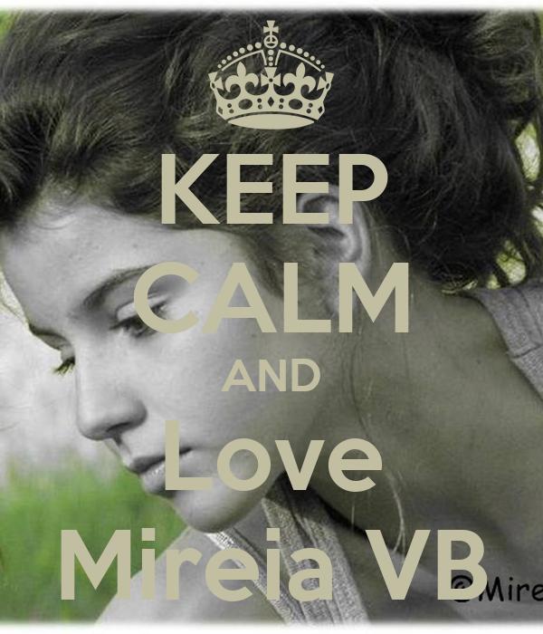 KEEP CALM AND Love Mireia VB