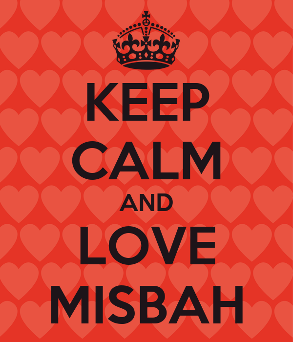KEEP CALM AND LOVE MISBAH