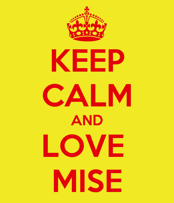 KEEP CALM AND LOVE  MISE