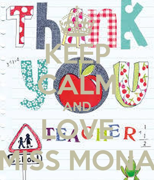 KEEP CALM AND LOVE MISS MONA
