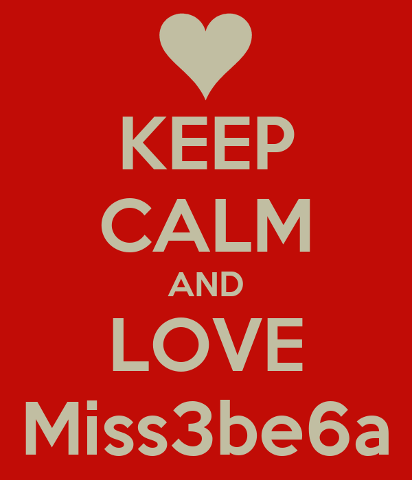 KEEP CALM AND LOVE Miss3be6a