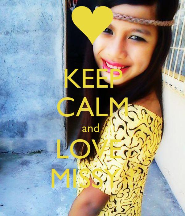 KEEP CALM and  LOVE  MISSY !