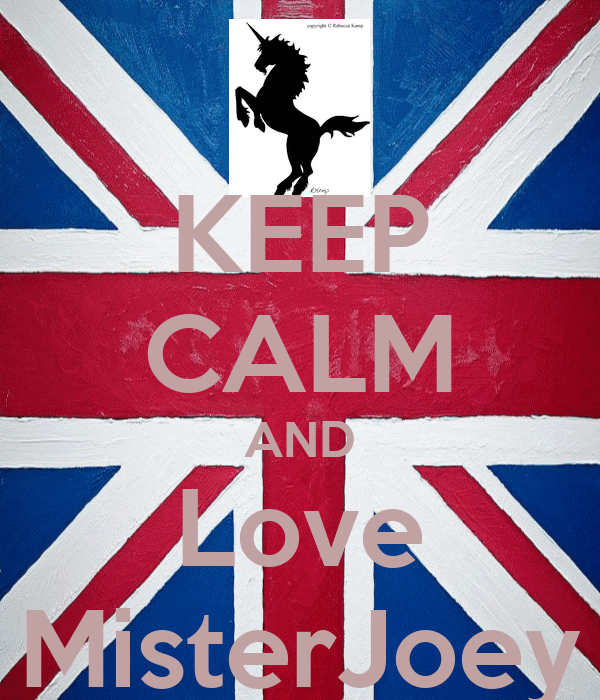 KEEP CALM AND Love MisterJoey