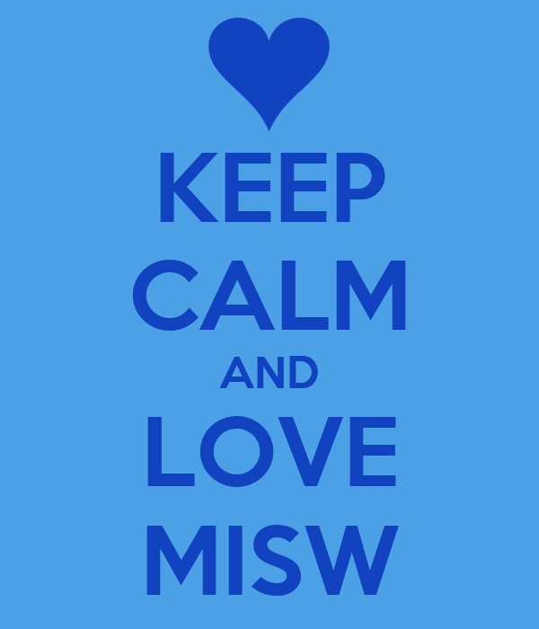 KEEP CALM AND LOVE MISW
