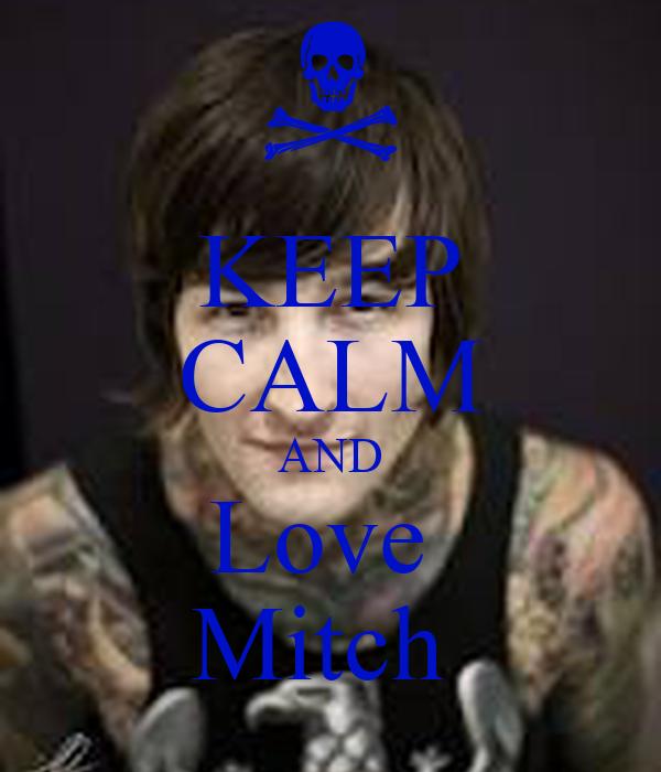 KEEP CALM AND Love  Mitch