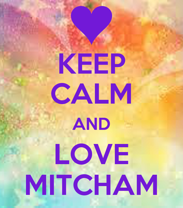 KEEP CALM AND LOVE MITCHAM