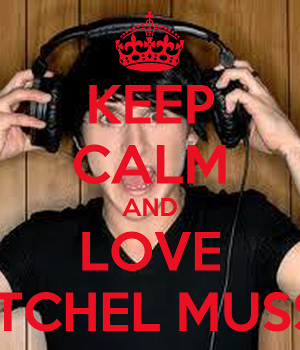 KEEP CALM AND LOVE MITCHEL MUSSO