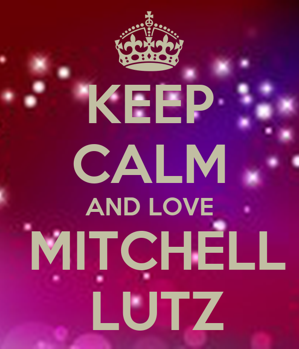 KEEP CALM AND LOVE  MITCHELL  LUTZ