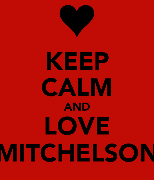 KEEP CALM AND LOVE MITCHELSON