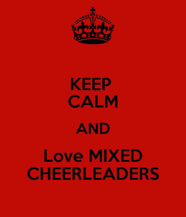 KEEP  CALM AND Love MIXED CHEERLEADERS