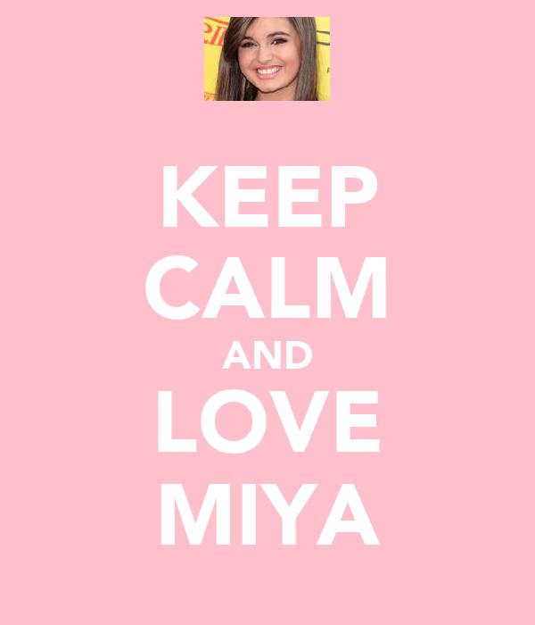KEEP CALM AND LOVE MIYA